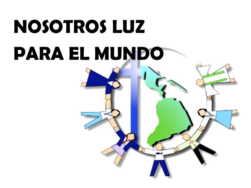 NOSOTROS LUZ PARA EL MUNDO