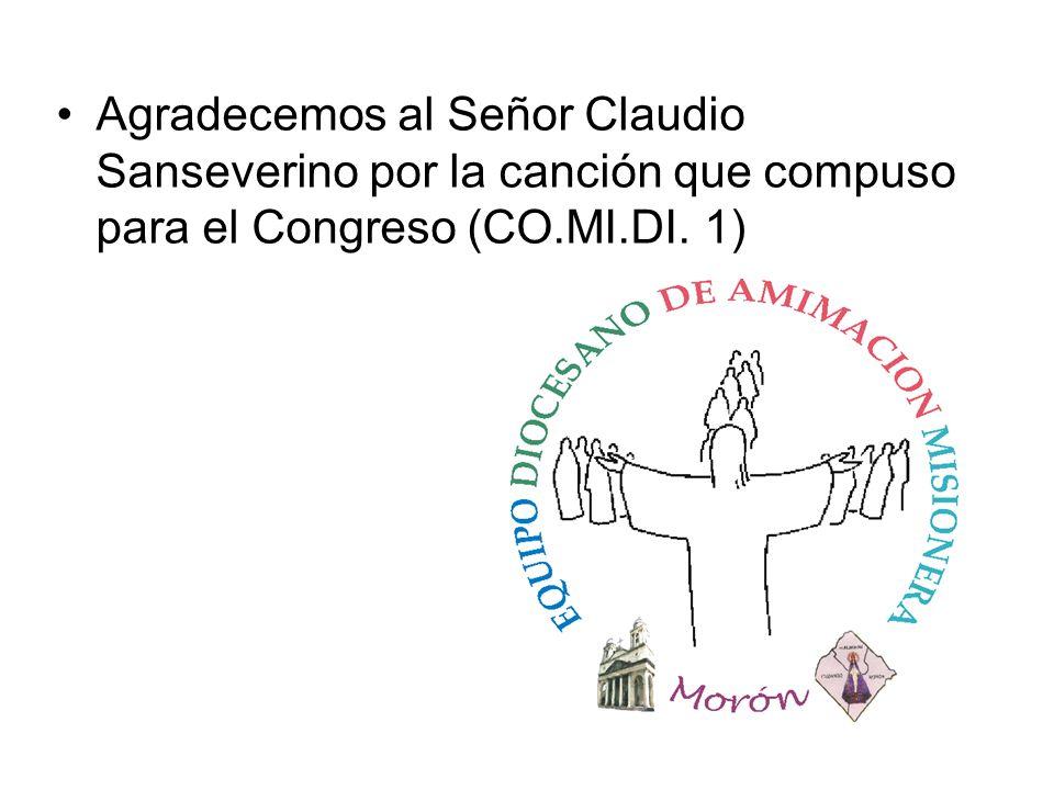 Agradecemos al Señor Claudio Sanseverino por la canción que compuso para el Congreso (CO.MI.DI. 1)