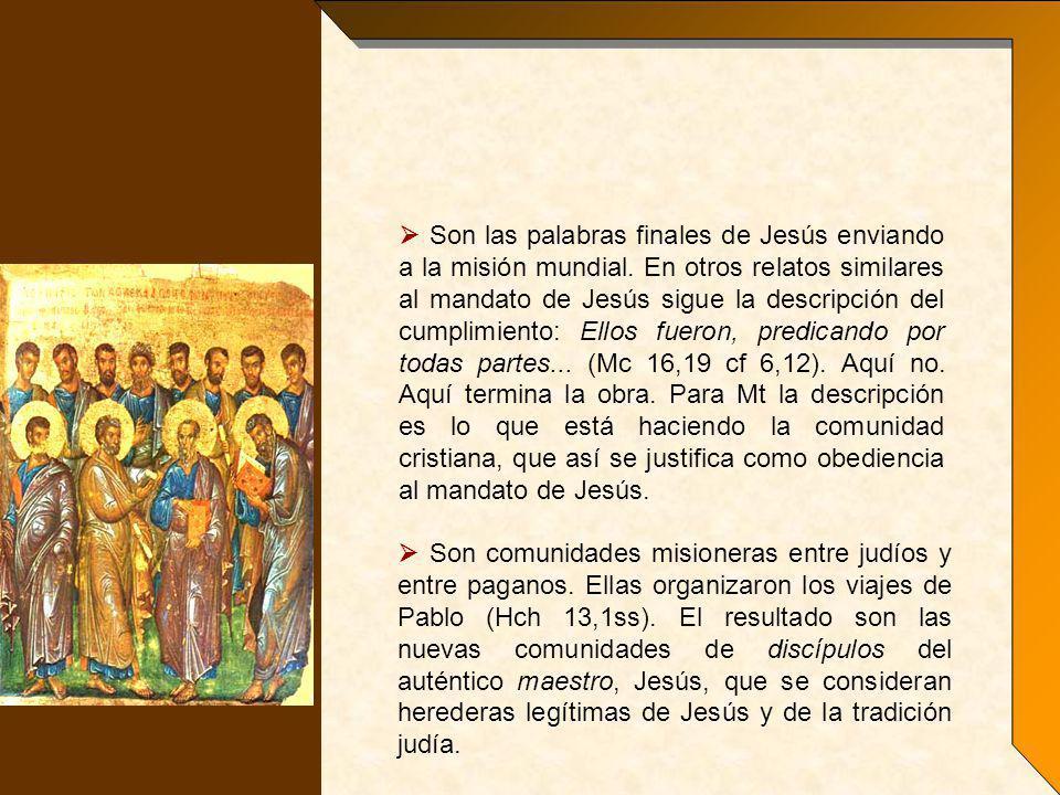  Son las palabras finales de Jesús enviando a la misión mundial