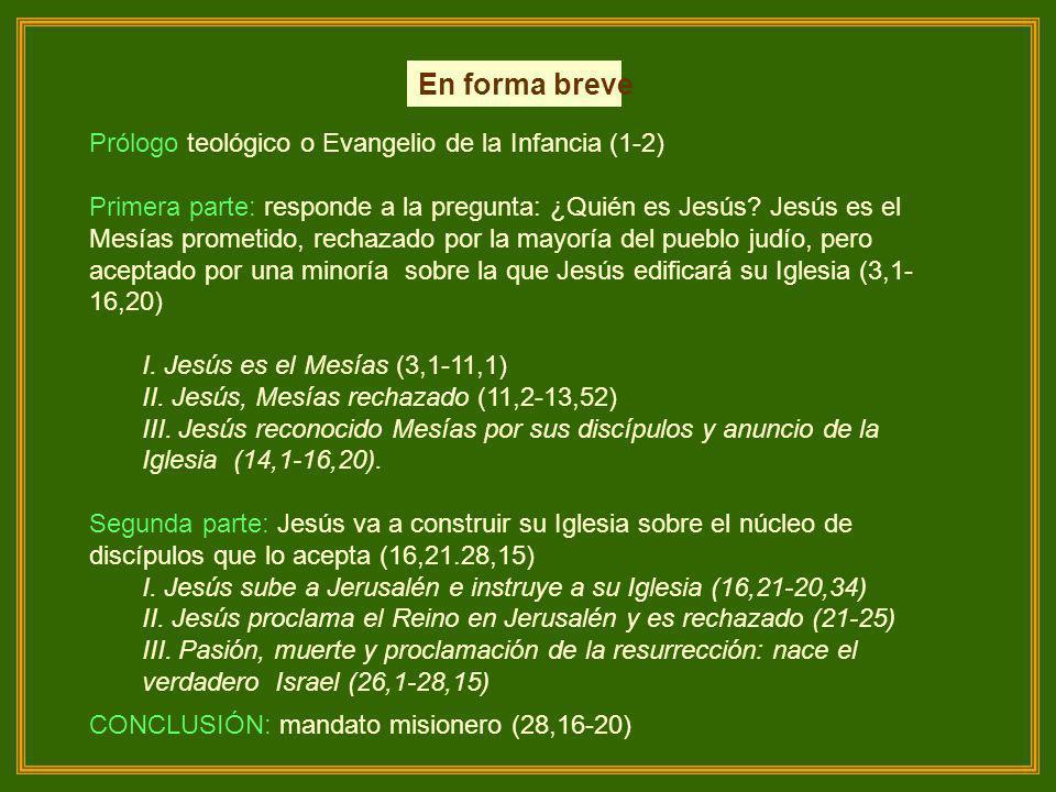 En forma breve Prólogo teológico o Evangelio de la Infancia (1-2)