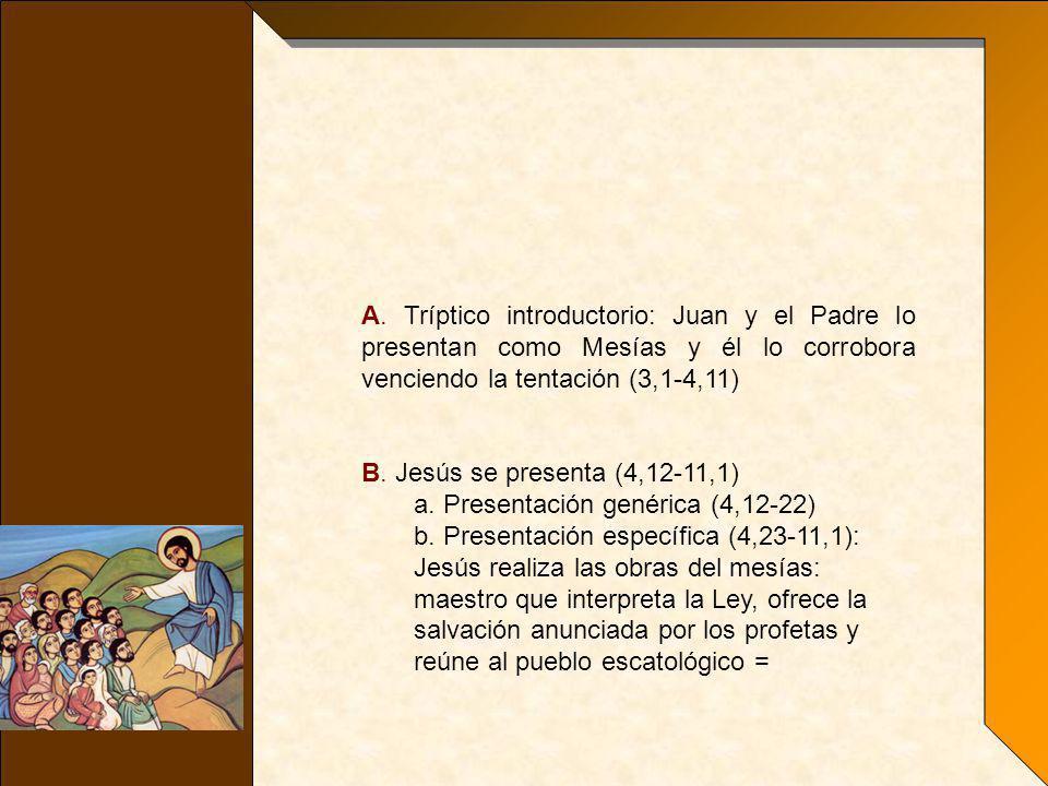 A. Tríptico introductorio: Juan y el Padre lo presentan como Mesías y él lo corrobora venciendo la tentación (3,1-4,11)