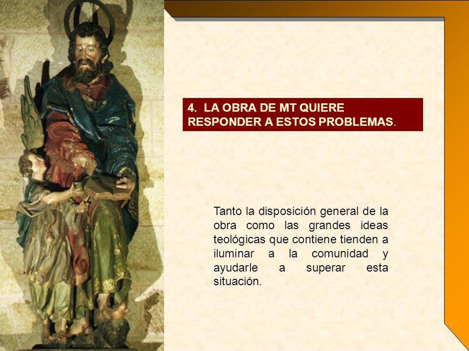 4. LA OBRA DE MT QUIERE RESPONDER A ESTOS PROBLEMAS.