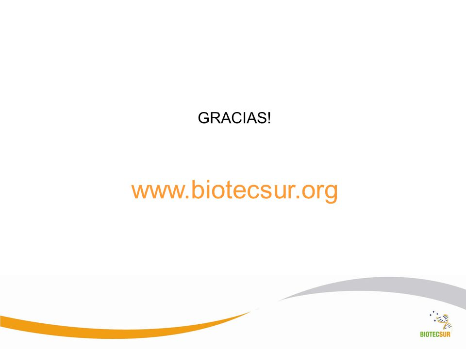 GRACIAS! www.biotecsur.org