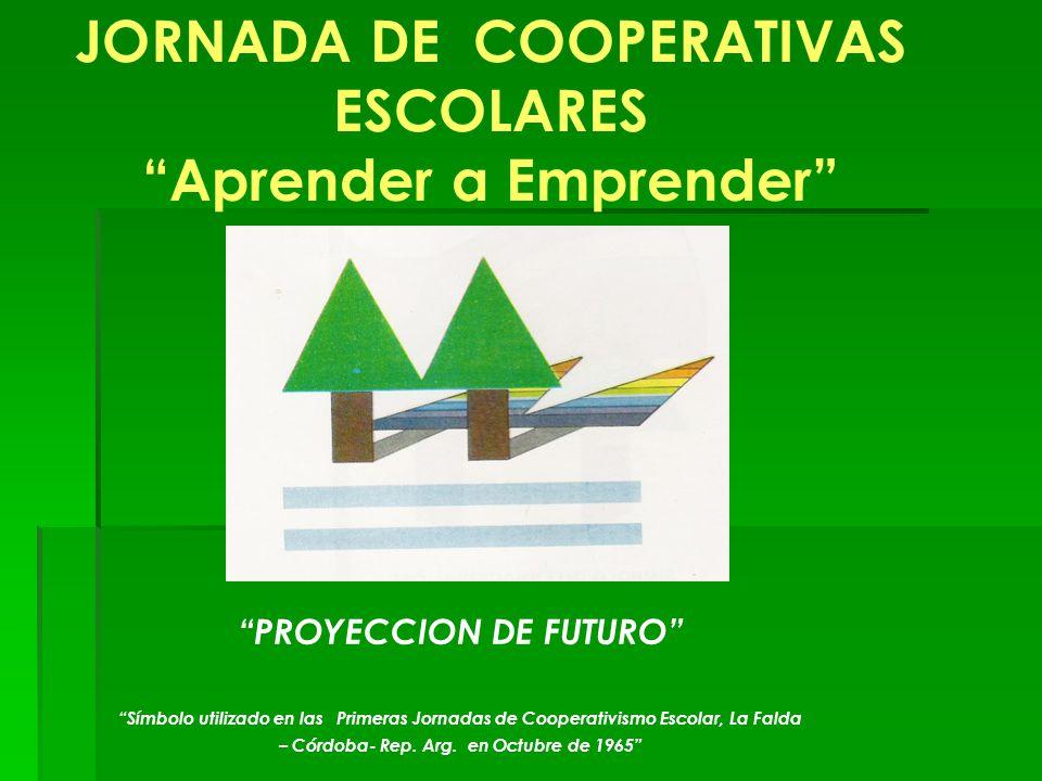 JORNADA DE COOPERATIVAS ESCOLARES Aprender a Emprender