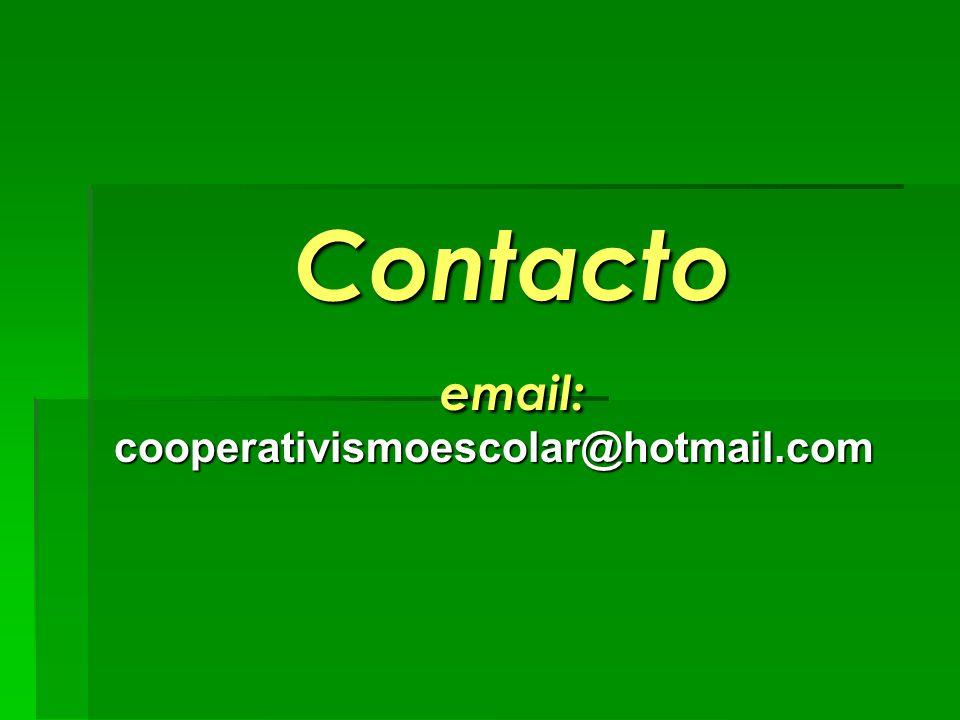 Contacto email: cooperativismoescolar@hotmail.com