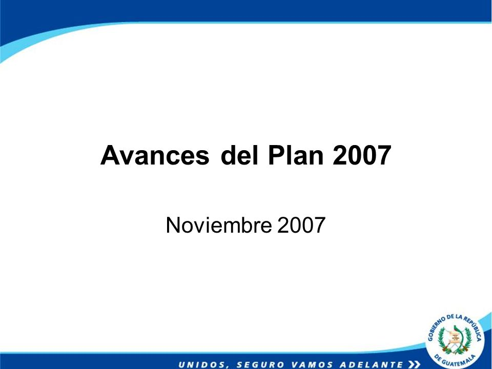 Avances del Plan 2007 Noviembre 2007
