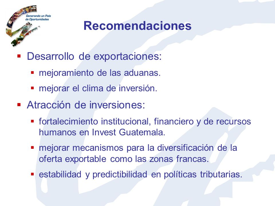 Recomendaciones Desarrollo de exportaciones: Atracción de inversiones: