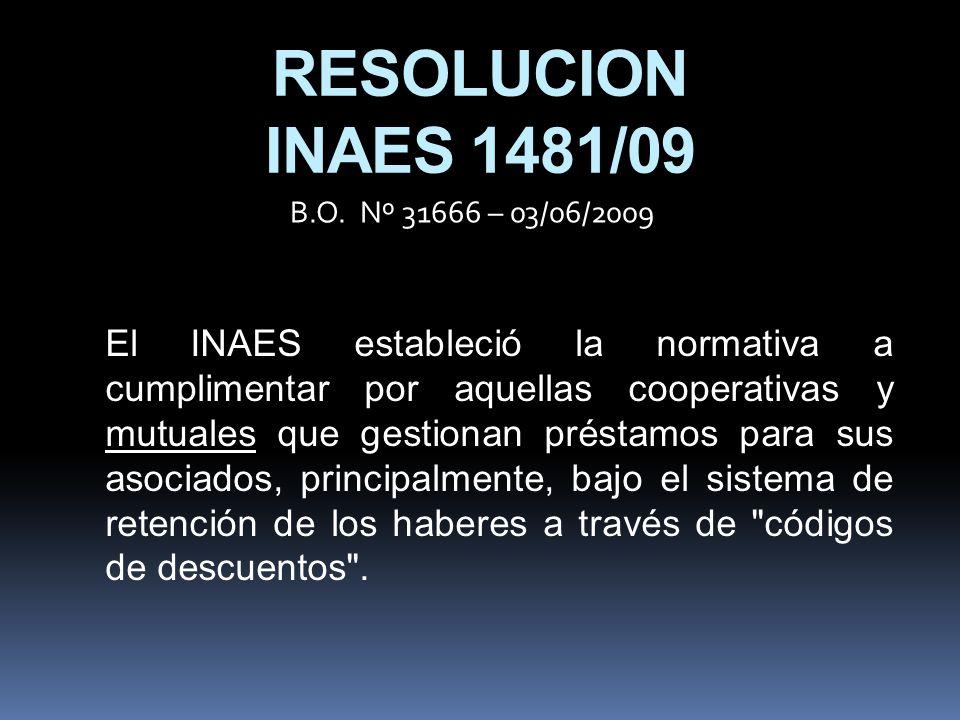 RESOLUCION INAES 1481/09 B.O. Nº 31666 – 03/06/2009