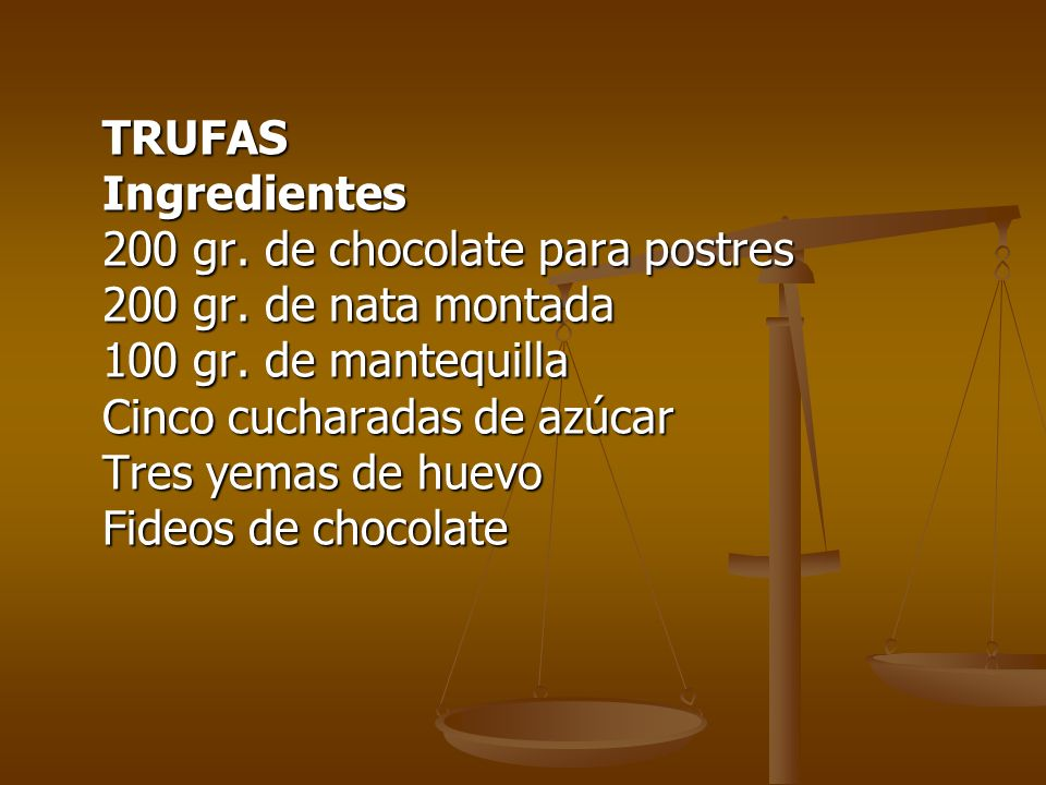 TRUFAS Ingredientes 200 gr. de chocolate para postres 200 gr