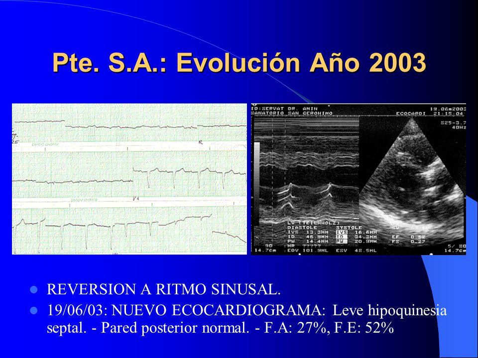 Pte. S.A.: Evolución Año 2003 REVERSION A RITMO SINUSAL.