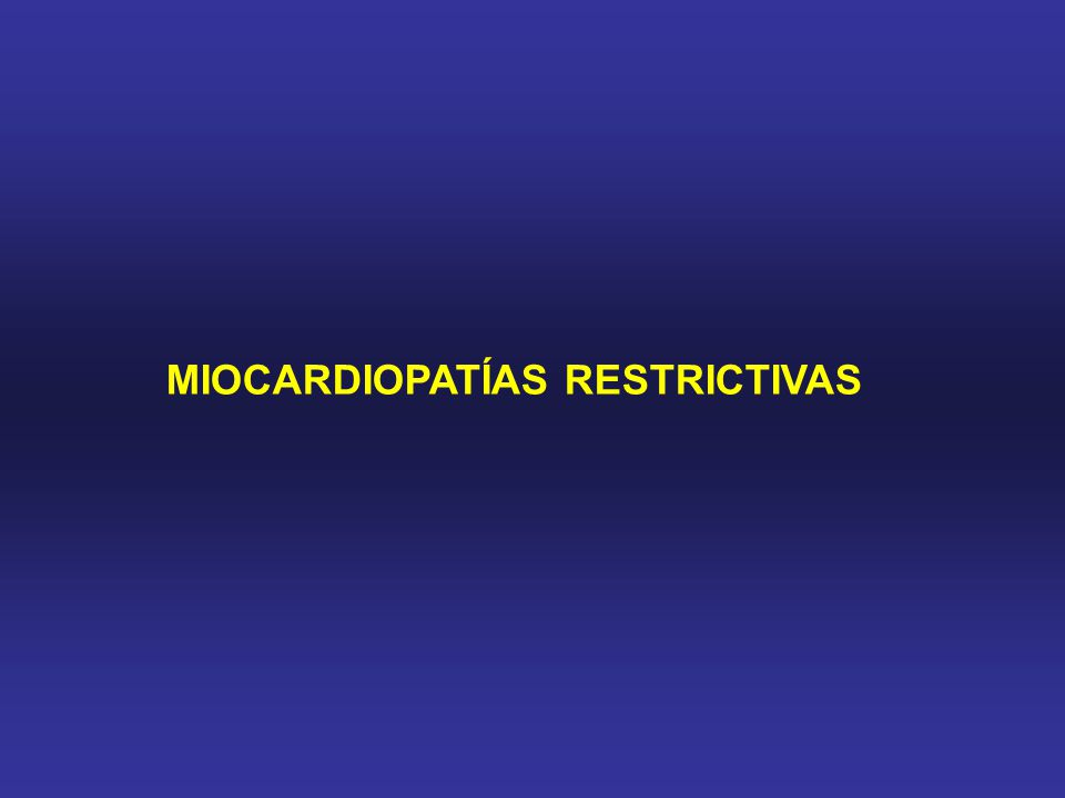 MIOCARDIOPATÍAS RESTRICTIVAS