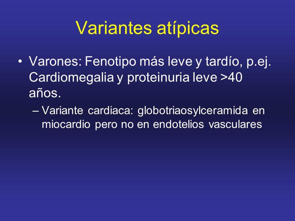 Variantes atípicas Varones: Fenotipo más leve y tardío, p.ej. Cardiomegalia y proteinuria leve >40 años.