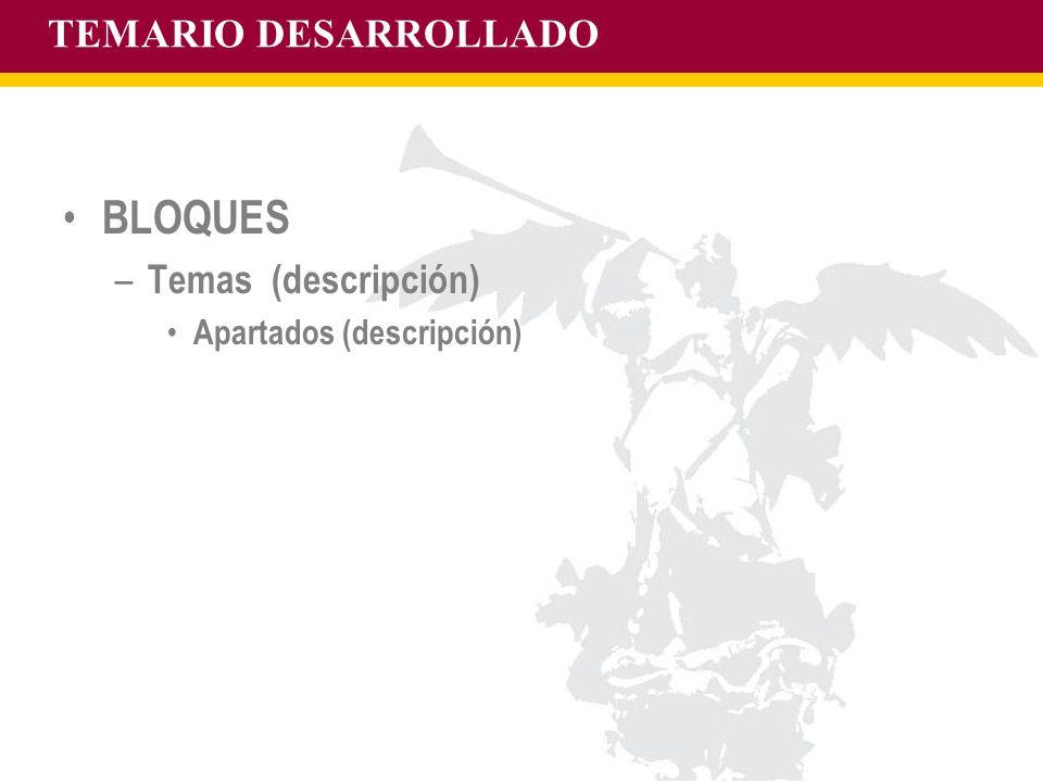 BLOQUES TEMARIO DESARROLLADO Temas (descripción)