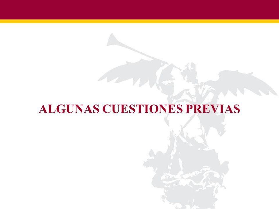 ALGUNAS CUESTIONES PREVIAS