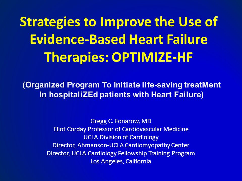 Strategies to Improve the Use of Evidence-Based Heart Failure Therapies: OPTIMIZE-HF