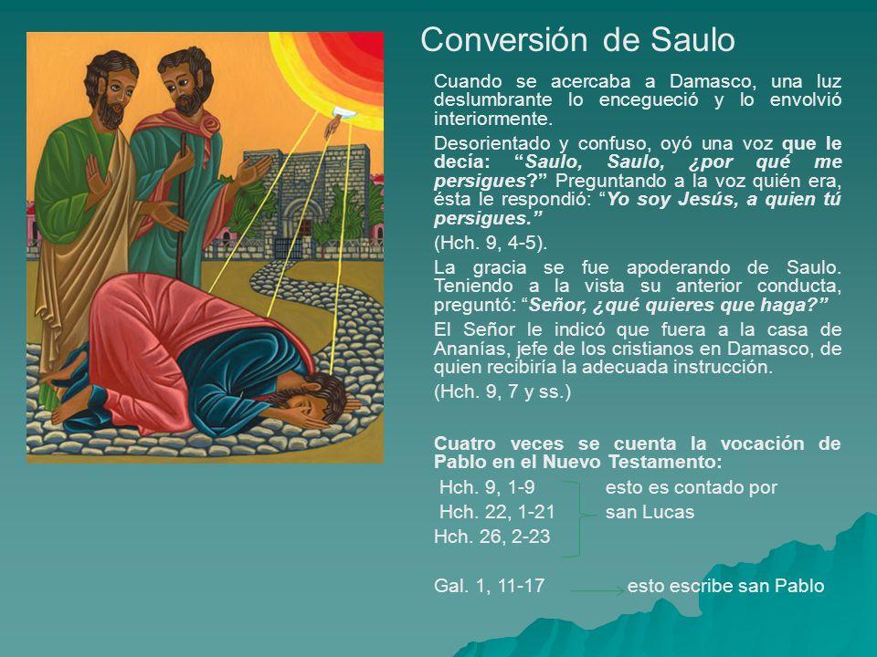 Conversión de Saulo Cuando se acercaba a Damasco, una luz deslumbrante lo encegueció y lo envolvió interiormente.