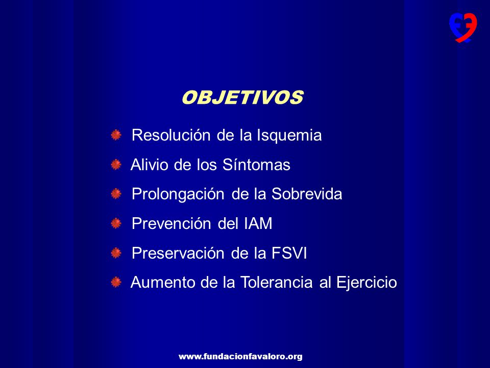 OBJETIVOS Resolución de la Isquemia Alivio de los Síntomas