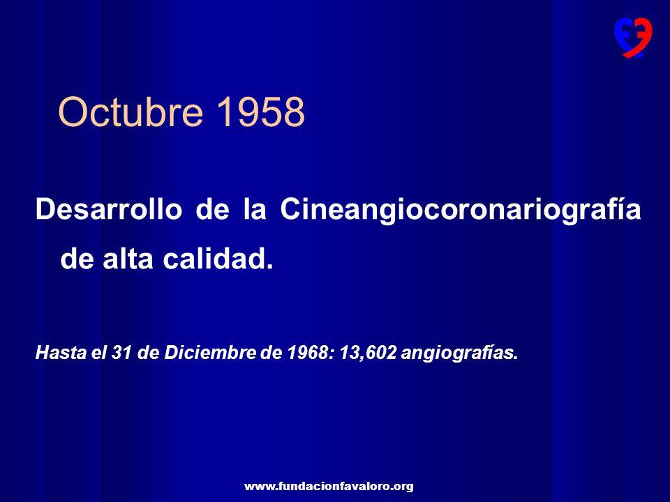 Octubre 1958 Desarrollo de la Cineangiocoronariografía de alta calidad.