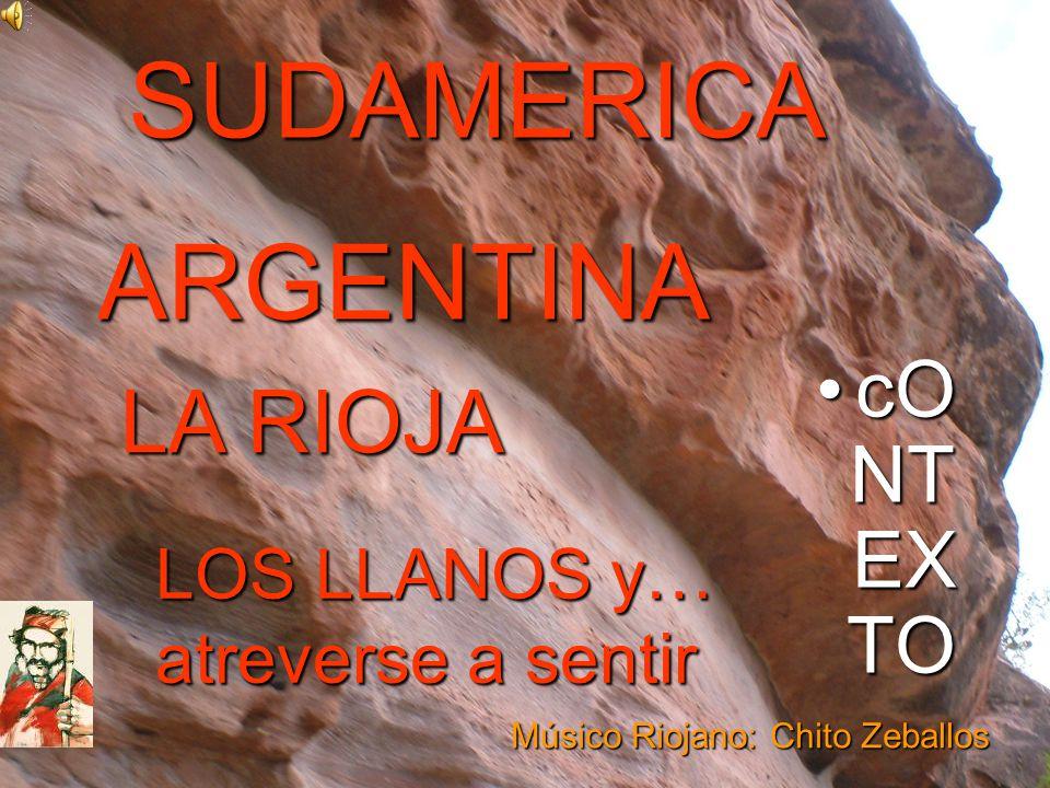 SUDAMERICA ARGENTINA LA RIOJA cONTEXTO LOS LLANOS y…