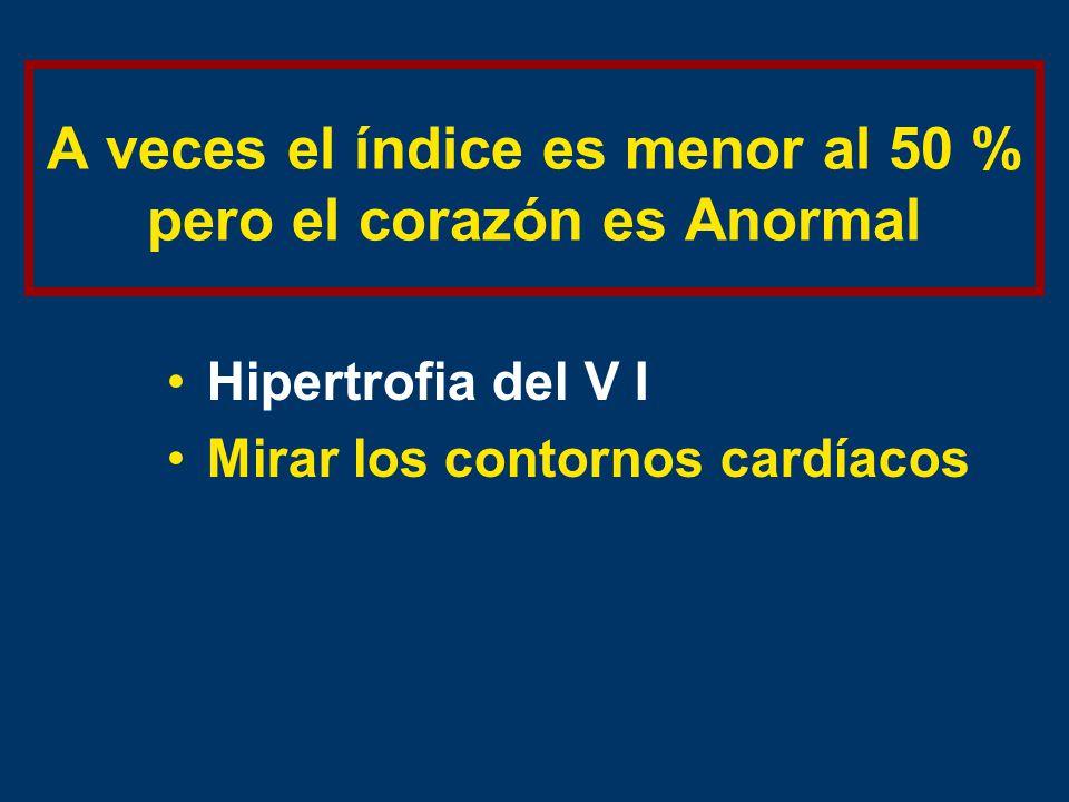A veces el índice es menor al 50 % pero el corazón es Anormal