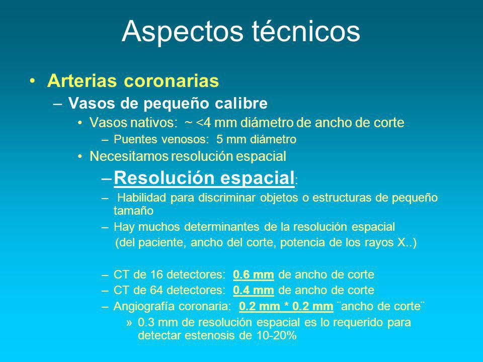 Aspectos técnicos Arterias coronarias Resolución espacial: