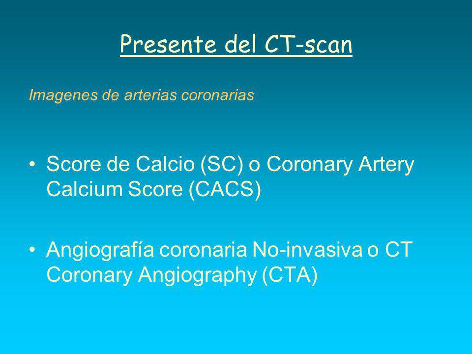 Presente del CT-scan Imagenes de arterias coronarias. Score de Calcio (SC) o Coronary Artery Calcium Score (CACS)