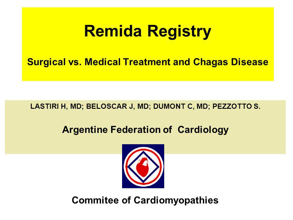 Remida Registry Surgical vs. Medical Treatment and Chagas Disease