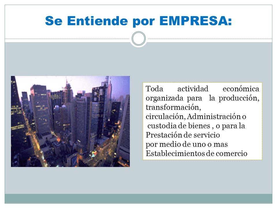 Se Entiende por EMPRESA:
