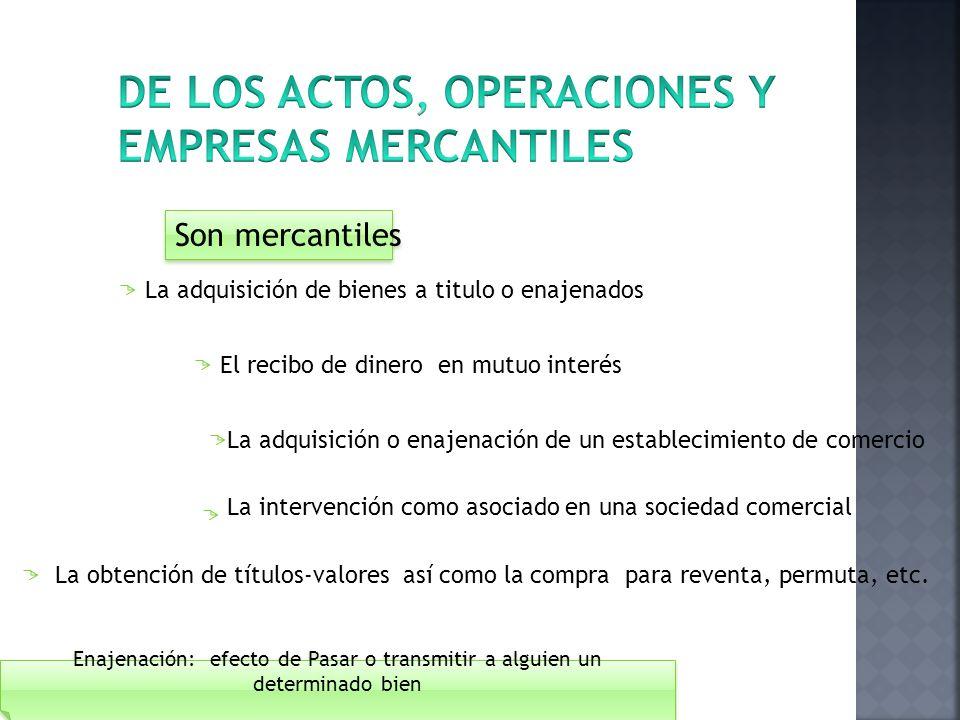 De los actos, operaciones y empresas mercantiles
