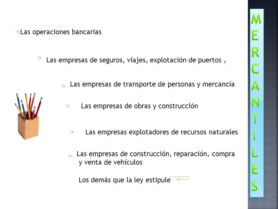 M E R C A N T I L S Las operaciones bancarias