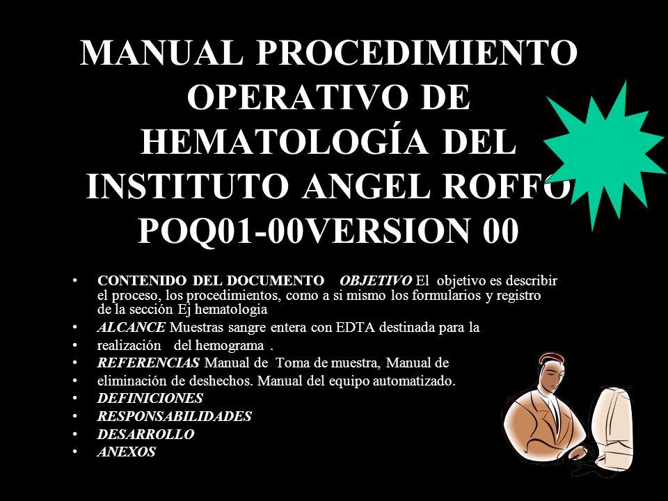 MANUAL PROCEDIMIENTO OPERATIVO DE HEMATOLOGÍA DEL INSTITUTO ANGEL ROFFO POQ01-00VERSION 00