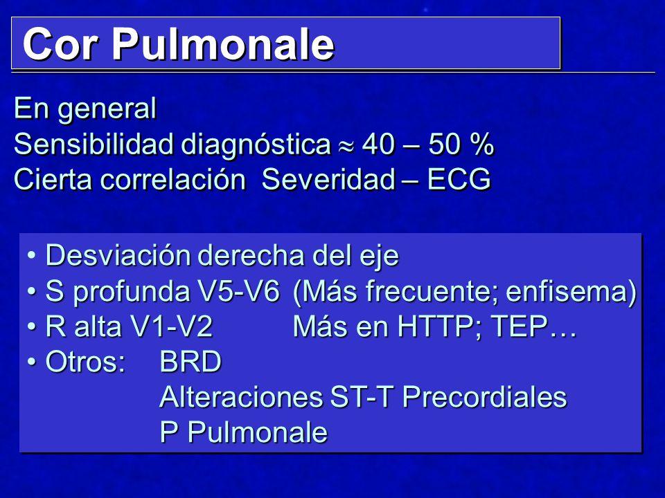 Cor Pulmonale En general Sensibilidad diagnóstica  40 – 50 %