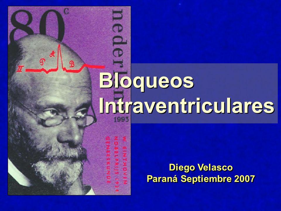 Bloqueos Intraventriculares Diego Velasco Paraná Septiembre 2007