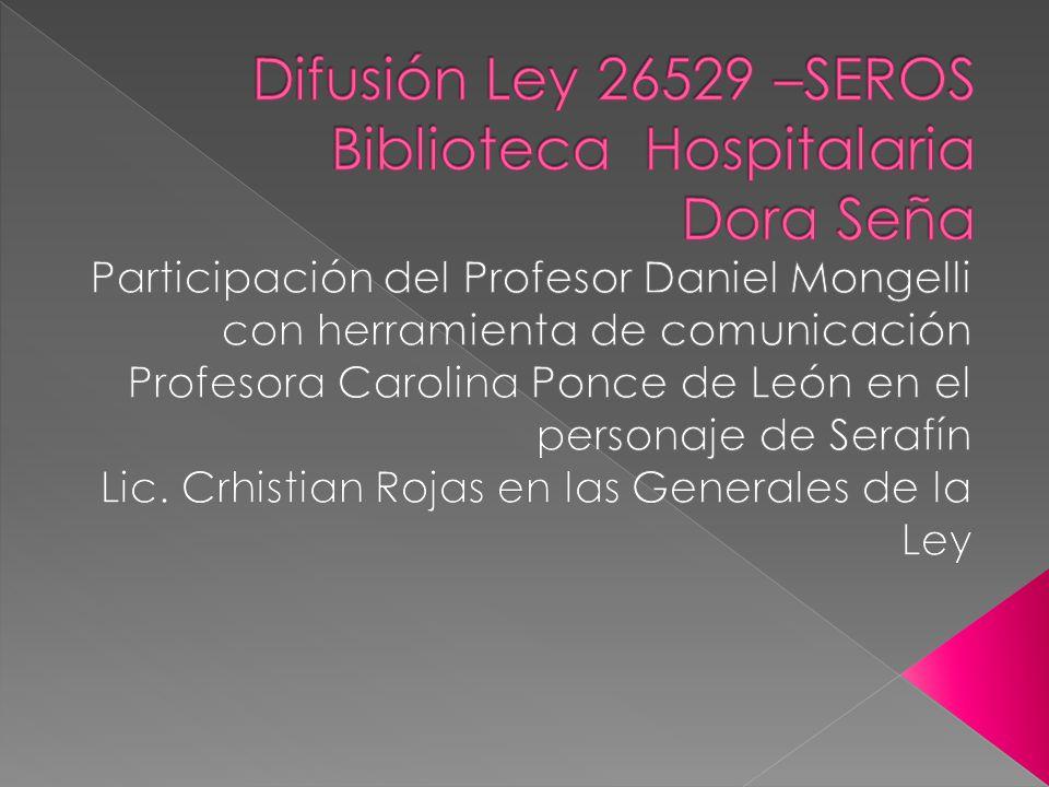 Difusión Ley 26529 –SEROS Biblioteca Hospitalaria Dora Seña