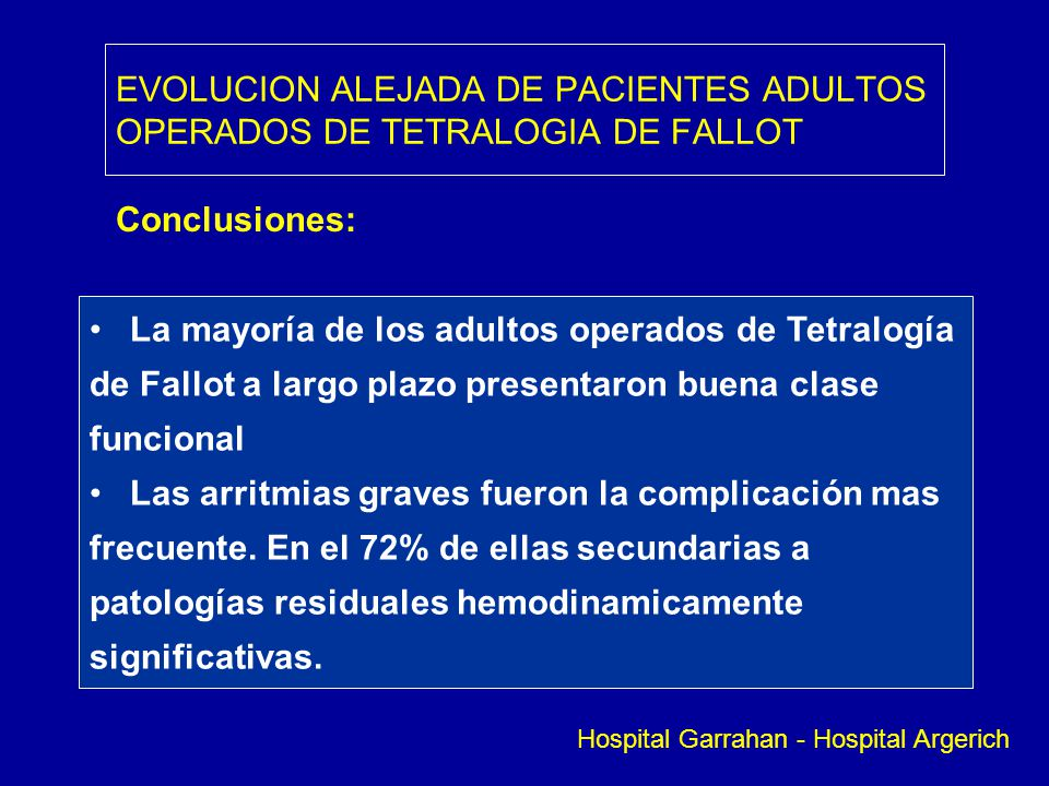 EVOLUCION ALEJADA DE PACIENTES ADULTOS OPERADOS DE TETRALOGIA DE FALLOT