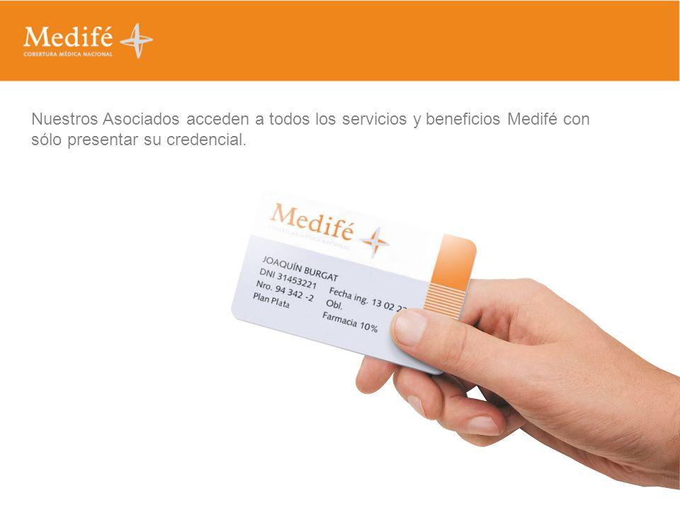 Nuestros Asociados acceden a todos los servicios y beneficios Medifé con
