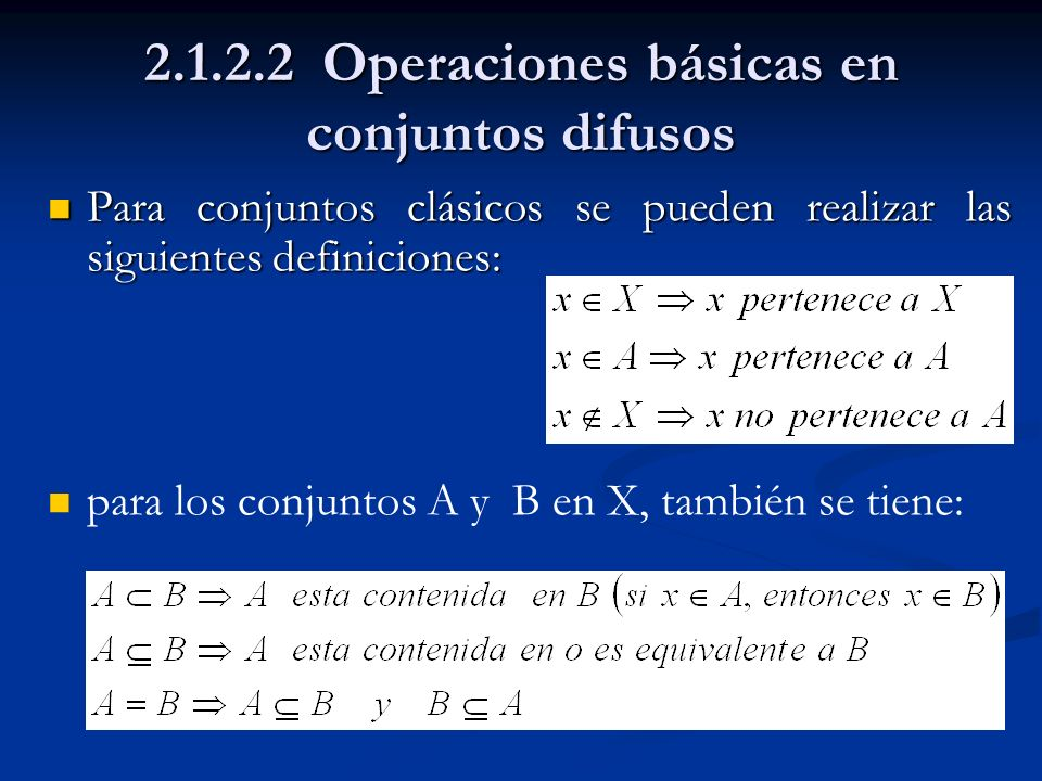 2.1.2.2 Operaciones básicas en conjuntos difusos