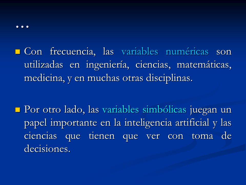 …Con frecuencia, las variables numéricas son utilizadas en ingeniería, ciencias, matemáticas, medicina, y en muchas otras disciplinas.