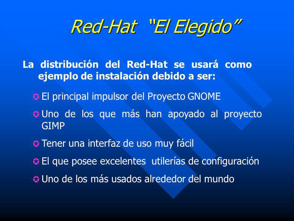 Red-Hat El Elegido La distribución del Red-Hat se usará como ejemplo de instalación debido a ser: