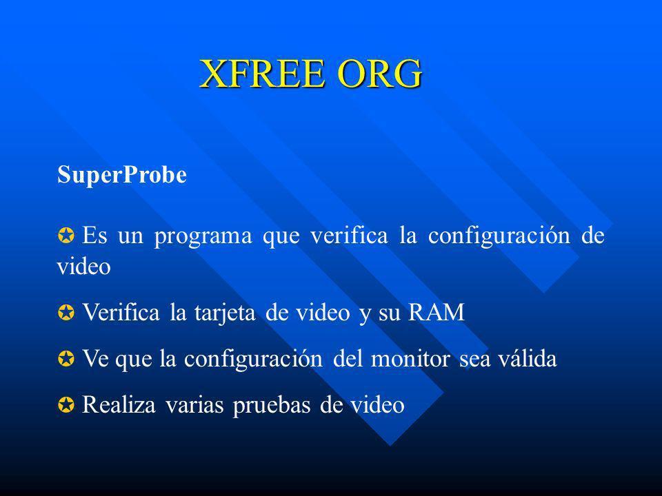 XFREE ORG SuperProbe. Es un programa que verifica la configuración de video. Verifica la tarjeta de video y su RAM.