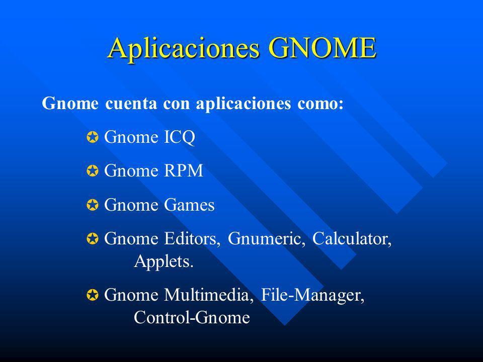 Aplicaciones GNOME Gnome cuenta con aplicaciones como: Gnome ICQ
