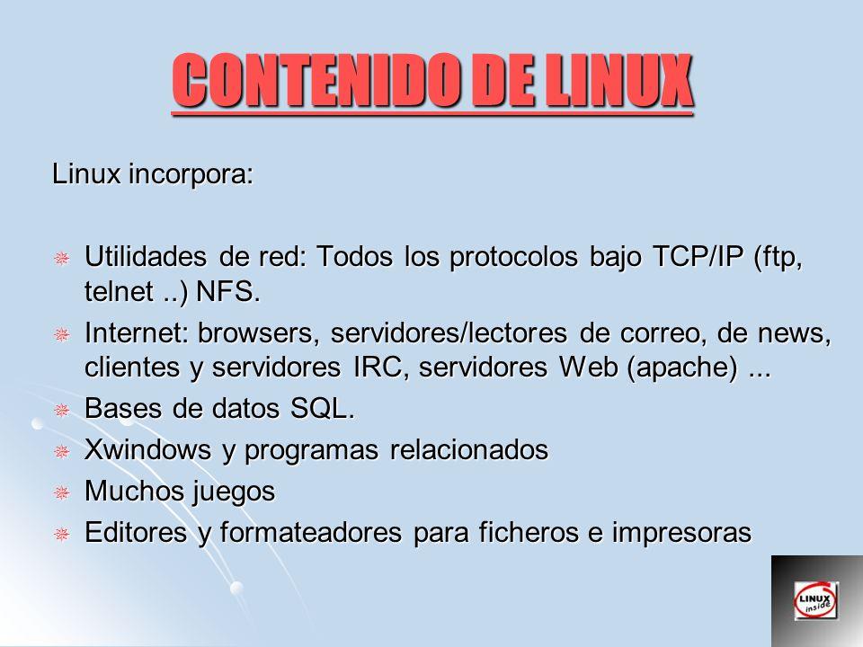 CONTENIDO DE LINUX Linux incorpora: