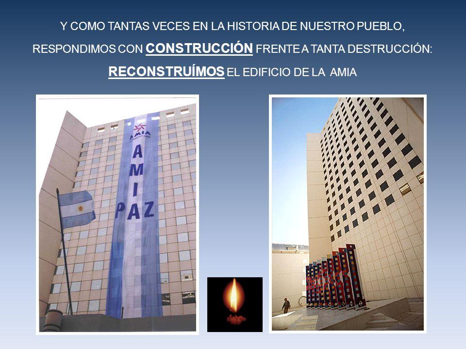 RECONSTRUÍMOS EL EDIFICIO DE LA AMIA