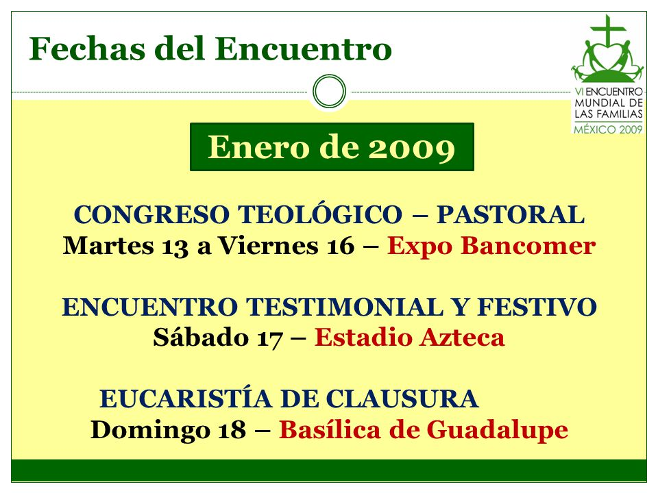 Fechas del Encuentro Enero de 2009 CONGRESO TEOLÓGICO – PASTORAL