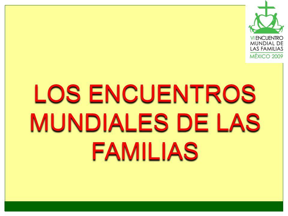 LOS ENCUENTROS MUNDIALES DE LAS FAMILIAS