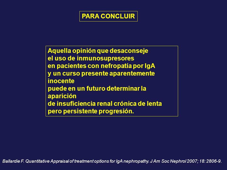 Aquella opinión que desaconseje el uso de inmunosupresores