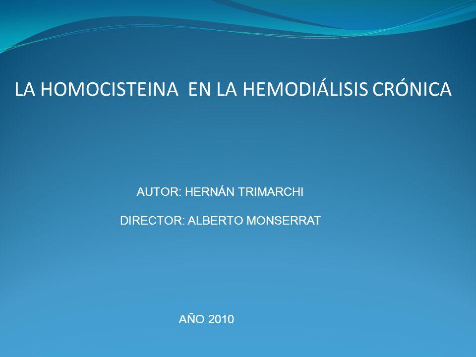 LA HOMOCISTEINA EN LA HEMODIÁLISIS CRÓNICA