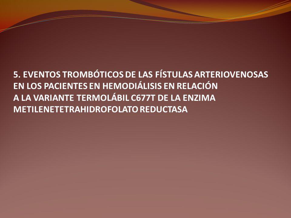 5. EVENTOS TROMBÓTICOS DE LAS FÍSTULAS ARTERIOVENOSAS