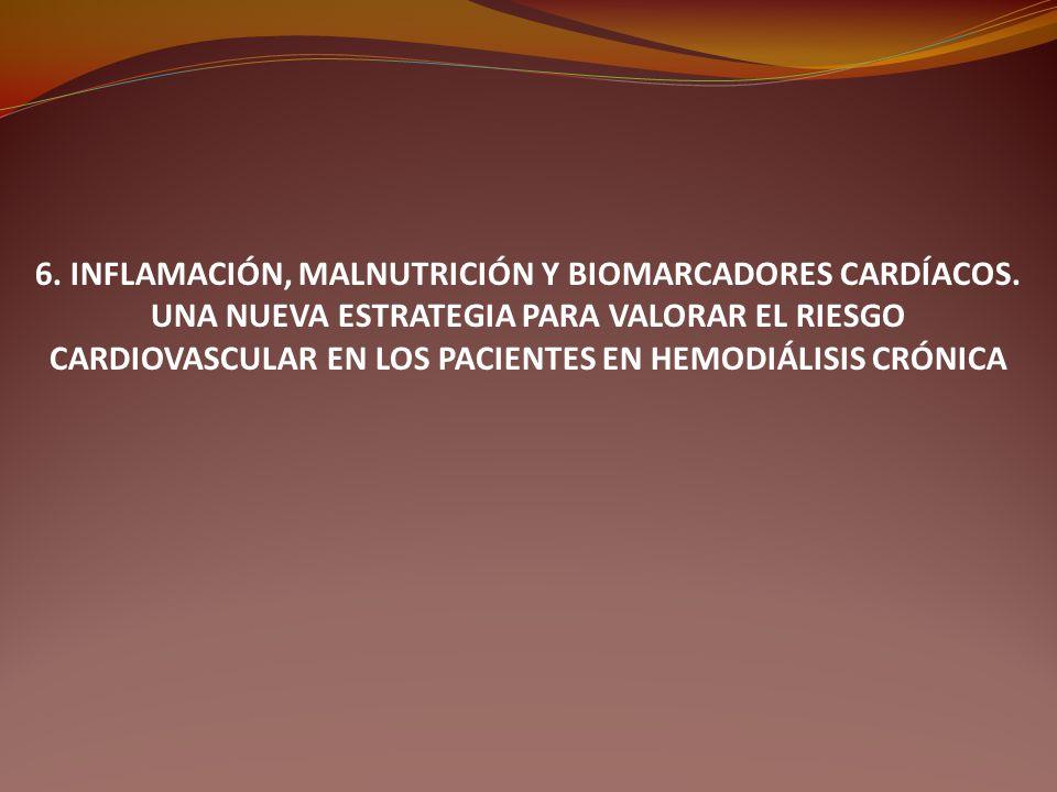 6. INFLAMACIÓN, MALNUTRICIÓN Y BIOMARCADORES CARDÍACOS.
