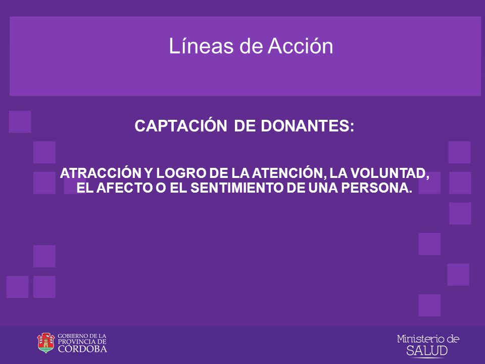 Líneas de Acción CAPTACIÓN DE DONANTES: